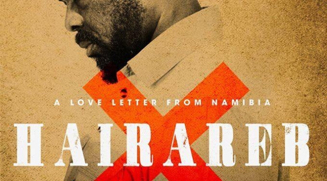 'A Love Letter from Namibia'- Hairareb Movie Comes in 2019